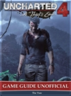 Uncharted 4 a Thiefs End Game Guide Unofficial - eBook