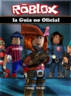 Roblox La Guia No Oficial - eBook