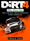 Dirt 4 PS4, Xbox One, Tips, Car List, Cheats, Download Guide Unofficial - eBook