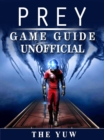 Prey Game Guide Unofficial - eBook
