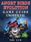 Angry Birds Evolution Game Guide Unofficial - eBook