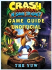 Crash Bandicoot N Sane Trilogy Game Guide Unofficial - eBook