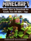 Minecraft Game : How to Download for Kindle Fire HD HDX + Tips - eBook