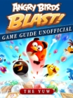 Angry Birds Blast Game Guide Unofficial - eBook