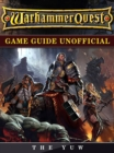 Warhammer Quest Game Guide Unofficial - eBook