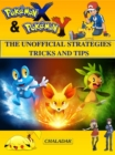 Pokemon X & Pokemon Y The Unofficial Strategies Tricks And Tips - eBook