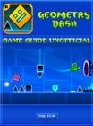 Geometry Dash Game Guide Unofficial - eBook