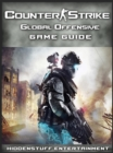 Counter Strike Global Offensive Game Guide Unofficial - eBook
