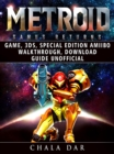 Metroid Samus Returns Game, 3DS, Special Edition, Amiibo, Walkthrough, Download Guide Unofficial - eBook