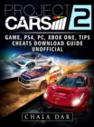 Project Cars 2 Game, PS4, PC, Xbox One, Tips, Cheats, Download Guide Unofficial - eBook