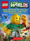 Lego Worlds Game, Download, PS4, Xbox One, Nintendo Switch, Codes, Tips Guide Unofficial - eBook