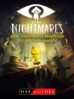 Little Nightmares Game, Download, PS4, Walkthrough, DLC, Wiki Guide Unofficial - eBook