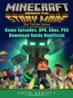 Minecraft Story Mode Season 2 Game Episodes, APK, Xbox, PS4, Download Guide Unofficial - eBook