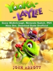 Yooka Laylee Game Walkthrough, Nintendo Switch, PS4, Xbox One, Download Guide Unofficial - eBook