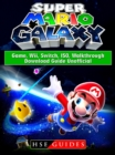 Super Mario Galaxy Game, Wii, Switch, ISO, Walkthrough, Download Guide Unofficial - eBook
