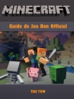 Minecraft Guide Jeu Non Officiel - eBook