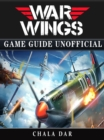 War Wings Game Guide Unofficial - eBook