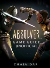 Absolver Game Guide Unofficial - eBook