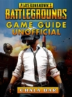 Player Unknowns Battlegrounds Game Guide Unofficial - eBook