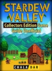 Stardew Valley Collectors Edition Game Guide Unofficial - eBook