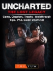 Uncharted The Lost Legacy Game, Chapters, Trophy, Walkthrough, Tips, PS4, Guide Unofficial - eBook