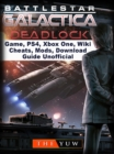 Battlestar Gallactica Deadlock Game, PS4, Xbox One, Wiki, Cheats, Mods, Download Guide Unofficial - eBook