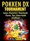 Pokken Tournament DX Game, Characters, Downloads, Cheats, Tips, Game Guide Unofficial - eBook