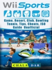 Wii Sports Game, Resort, Club, Bowling, Tennis, Tips, Cheats, ISO, Guide Unofficial - eBook