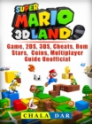 Super Mario 3D Land Game, 2DS, 3DS, Cheats, Rom, Stars, Coins, Multiplayer, Guide Unofficial - eBook