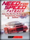 Need for Speed Payback Game, PS4, Xbox One, Pc, Edition, Cars, Gameplay, Cheats, Guide Unofficial - eBook