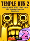 Temple Run 2 Unofficial Moves, Secrets, Online, Cheats, APK, Unblocked, Download, Game Guide - eBook