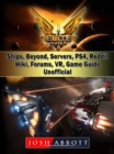 Elite Dangerous, Ships, Beyond, Servers, PS4, Reddit, Wiki, Forums, VR, Game Guide Unofficial - eBook