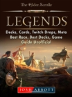 Elder Scrolls Legends, Decks, Cards, Twitch Drops, Meta, Best Race, Best Decks, Game Guide Unofficial - eBook