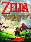 The Legend of Zelda Ocarina of Time, Game, 3D, N64, Gamecube, Rom, Walkthrough, Master Quest, Cheats, Emulator, Guide Unofficial - eBook