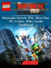 The Lego Ninjago Movie Video Game, Nintendo Switch, PS4, Xbox One, PC, Codes, Wiki, Guide Unofficial - eBook