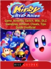 Kirby Star Allies Game, Nintendo Switch, Wiki, DLC, Gameplay, Amazon, Cheats, Tips, Guide Unofficial - eBook