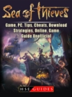 Sea of Thieves Game, PC, Tips, Cheats, Download, Strategies, Online, Game Guide Unofficial - eBook