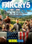 Far Cry 5, DLC, COOP, Multiplayer, Maps, Wiki, Cheats, Tips, Strategies, Game Guide Unofficial - eBook