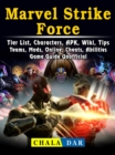 Marvel Strike Force, Tier List, Characters, APK, Wiki, Tips, Teams, Mods, Online, Cheats, Abilities, Game Guide Unofficial - eBook