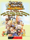 Harvest Moon Light of Hope, Switch, PS4, PC, Fishing, Achievements, Animals, Mining, Cheats, Strategy, Game Guide Unofficial - eBook