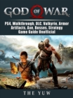 God of War, PS4, Walkthrough, DLC, Valkyrie, Armor, Artifacts, Axe, Bosses, Strategy, Game Guide Unofficial - eBook