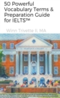 50 Powerful Vocabulary Terms & Preparation Guide for IELTS(TM) - eBook