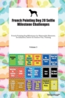 French Pointing Dog 20 Selfie Milestone Challenges French Pointing Dog Milestones for Memorable Moments, Socialization, Indoor & Outdoor Fun, Training Volume 3 - Book