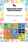 Bull Mastweiler 20 Selfie Milestone Challenges Bull Mastweiler Milestones for Memorable Moments, Socialization, Indoor & Outdoor Fun, Training Volume 3 - Book