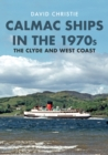 Calmac Ships in the 1970s : The Clyde and West Coast - Book