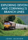 Exploring Devon and Cornwall's Branch Lines - Book