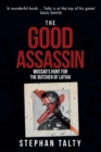 The Good Assassin : Mossad's Hunt for the Butcher of Latvia - Book
