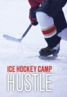 Ice Hockey Camp Hustle - Book