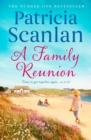 A Family Reunion : Warmth, wisdom and love on every page - if you treasured Maeve Binchy, read Patricia Scanlan - Book