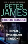 The Peter James Collection : Twilight, Denial and Sweet Heart - eBook
